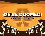 We're Doomed!
