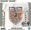 """Dust Tactics: Operation """"SeeLöwe"""""""
