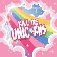 Kill The Unicorns