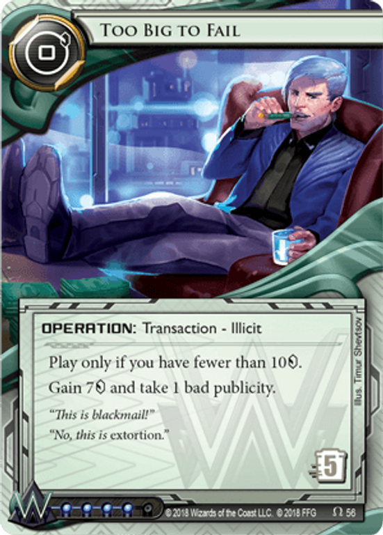 """Android: Netrunner - Reign and Reverie """"Too Big To Fail"""" card"""