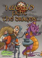 I Would Fight The Dragon...
