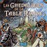Les chevaliers de la table ronde