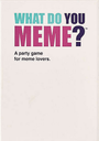 What Do You Meme?: A Millennial Card Game For Millennials And Their Millennial Friends